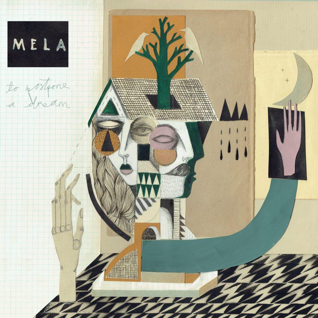 MELA »To Postpone A Dream«